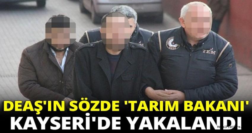 DEAŞ'ın sözde tarım bakanı Kayseri'de tutuklandı!